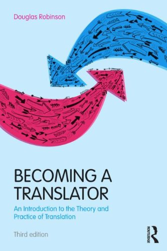 Becoming A Translator An Introduction To The Theory And Practice Of Translation