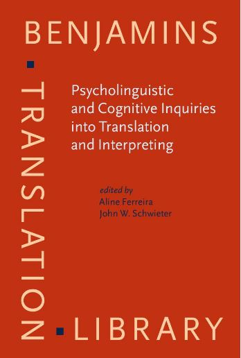 Psycholinguistic And Cognitive Inquiries Into Translation Interpreting Benjamins Library