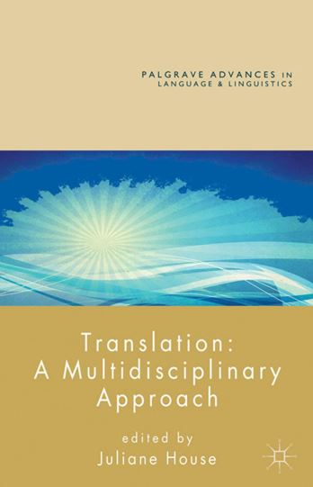 Translation A Multidisciplinary Approach Palgrave Advances In Language And Linguistics